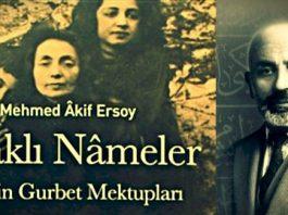 Mehmet Akif Ersoy'un gurbet mektupları: Firaklı Nameler
