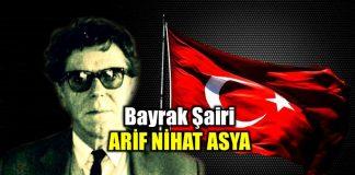 Arif Nihat Asya: Bayrak Şairi'nin Rubaileri