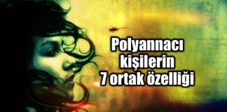 Polyannacılık nedir? Polyannacı kişilerin 7 ortak özelliği