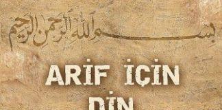 Arif İçin Din Yoktur: Muhyiddin İbn-i Arabi