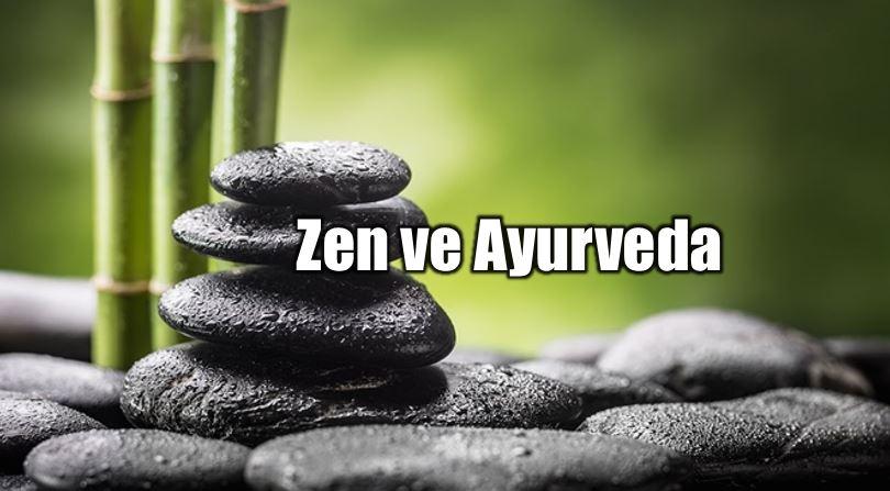 Zen, Zazen ve Ayurveda Nedir?