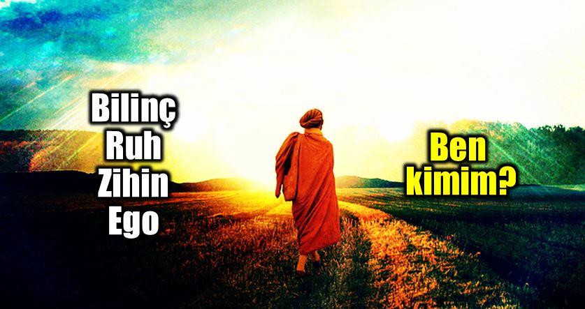 Bilinç, ruh, zihin ve ego: Ben kimim sorusu