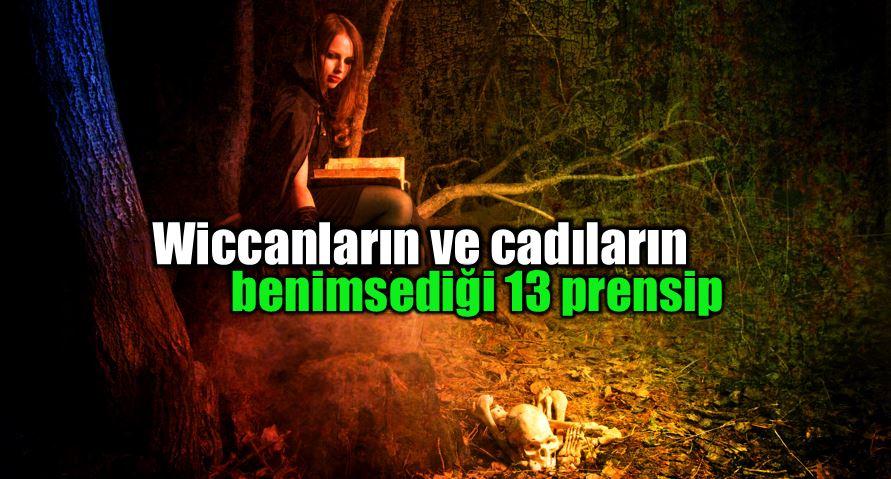 Wiccanların ve cadılar benimsediği 13 temel prensip