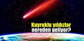 Kuyruklu yıldızlar nereden geliyor?