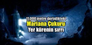 Mariana çukuru: Yer kürenin sırrı!