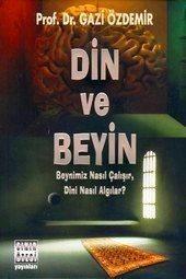 Prof. Dr. Gazi Özdemir Din ve Beyin kitabı