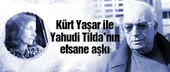 Yaşar Kemal ile Yahudi Tilda efsane aşkı