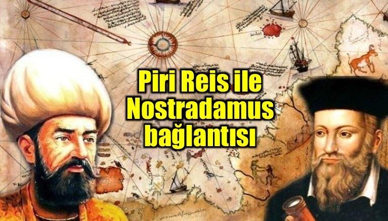 Piri Reis ile Nostradamus bağlantısı