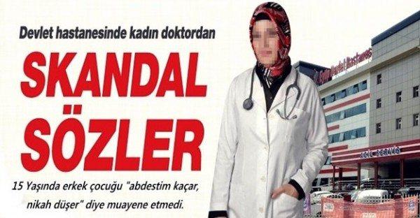 MADDE 25 devlet hastanesi kadin doktor 15 yasinda erkek cocuga abdestim kacar diye bakmadi