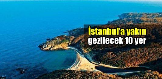 İstanbul'a yakın gezilecek 10 yer