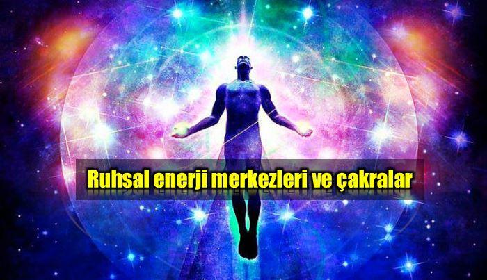 Ruhsal enerji merkezleri ve çakralar