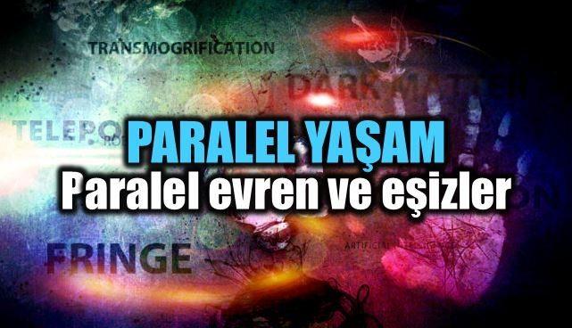 Paralel yaşam: paralel evren ve eşizler kuantum fringe bilimi
