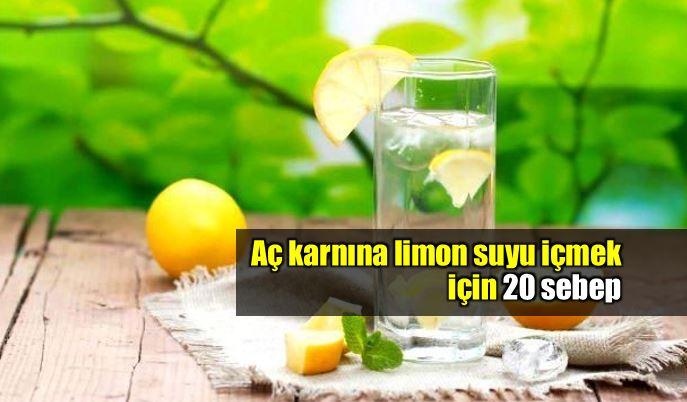 Aç karnına limonlu su içmek için 20 sebep