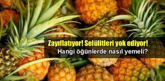 Ananas zayıflatıyor: Selülit ve ödemleri yok ediyor