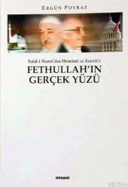 """Ergün Poyraz'ın """"Fethullah'ın Gerçek Yüzü"""" adlı kitabı"""