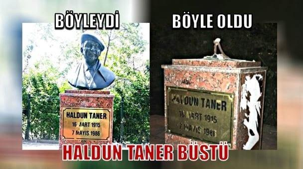 Haldun Taner'in Kadıköy'deki büstünü parçaladılar demet taner