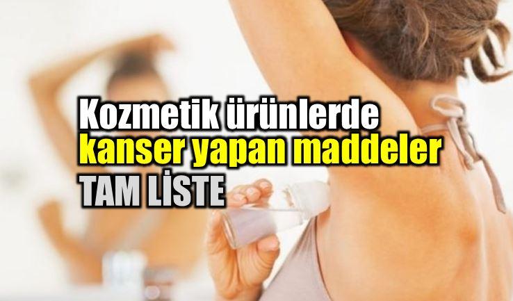Kozmetik ürünlerde kanser yapan maddeler tam liste