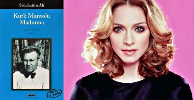 Kitap okuma alışkanlığı olmayan bir Türkiye'de Sabahattin Ali'nin Kürk Mantolu Madonna'sını şarkıcı Madonna sanınca...