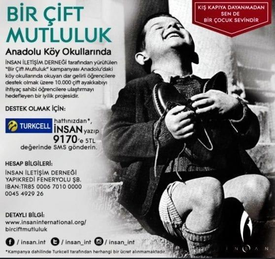 İnsan İletişim Derneği - Bir Çift Mutluluk projesine destek olmak için Turkcell hattınızdan İNSAN yazıp 9170'e kısa mesaj gönderdiğinizde 5 TL bağış yapabiliyorsunuz.