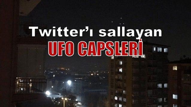Twitter'ı sallayan UFO görüntüleri: Trend olan capsler
