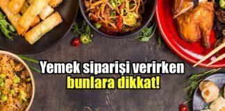 Yemek siparişi verirken nelere dikkat etmelisiniz?