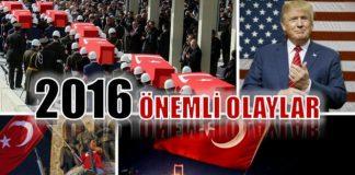 2016 yılına damgasını vuran önemli olaylar (tam liste)