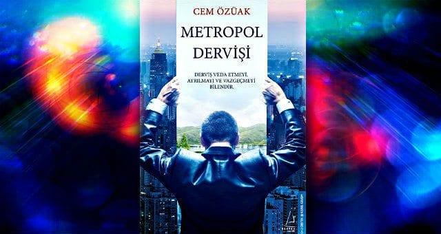 Cem Özüak'ın Metropol Dervişi kitabı çıktı