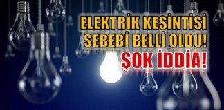 Elektrik kesintisi sebebi belli oldu! İşte o şok açıklama!