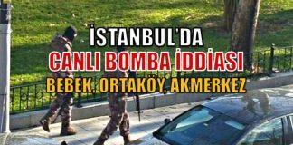 İstanbul'da Bebek ve Ortaköy'de canlı bomba iddiası