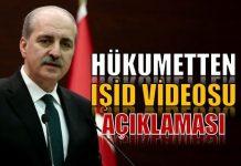 Numan Kurtulmuş, IŞİD tarafından kaçırılan askerlerin yakılarak infaz edildiği iddiasına dayanan video görüntüleriyle ilgili açıklama yaptı.