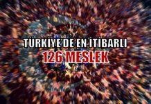 Türkiye'de Çalışma Yaşamı ve Mesleklerin İtibarı konulu araştırma sonuçlarına göre Türkiye'de en itibarlı 126 meslek...