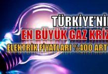 Türkiye'nin en büyük gaz krizi: Elektrik fiyatı yüzde 400 arttı