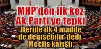 Ak Parti ilk dört madde değişebilir dedi MHP tepki gösterdi
