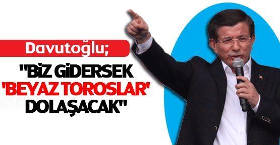 """Ahmet Davutoğlu, Van'daki mitinginde """"AK Parti iktidardan indirilirse buralarda terör çeteleri dolaşacak, beyaz Toroslar dolaşacak"""" dedi."""