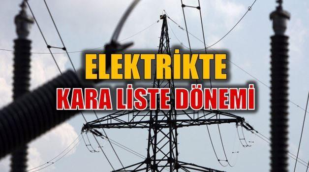 Kara liste uygulaması: Kaçak elektrik ile mücadele elektrik şirketleri edaş