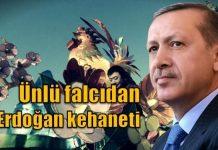 Ünlü falcıdan Cumhurbaşkanı Erdoğan için kehanet