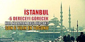 İstanbul'da son 6 yılın en yoğun kar yağışı bekleniyor