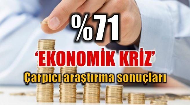 Kadir Has Üniversitesi'nin araştırmasına göre toplumun yüzde 71'i Türkiye'de ekonomik kriz yaşandığını düşünüyor. İşte o çarpıcı araştırma...
