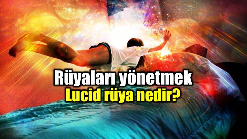 Rüyalarımızı yönetmek mümkün mü? Lucid rüya nedir?