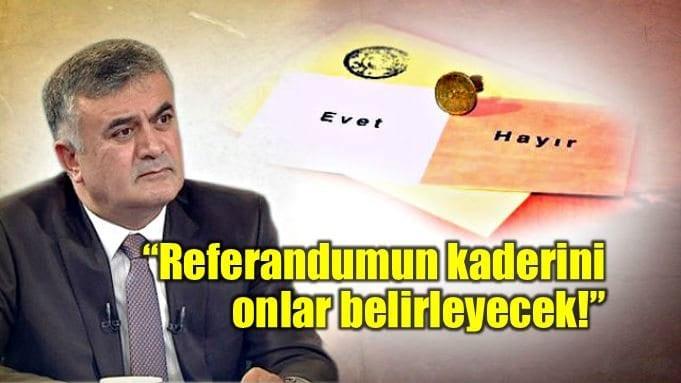 Adil Gür: Referandum kaderini 5 milyon seçmen belirleyecek