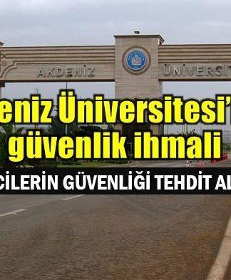 Akdeniz Üniversitesi'nde güvenlik ihmali