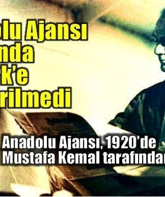 Atatürk, Halide Edip ve Yunus Nadi tarafından kurulan Anadolu Ajansı'nın yıllığında 10 Kasım bölümünde Atatürk yer almadı.