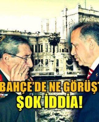 Erdoğan ile Büyükanıt'ın Dolmabahçe görüşmesiyle ilgili şok iddia