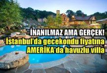 İstanbul'da gecekondu fiyatına Amerika'da havuzlu ev