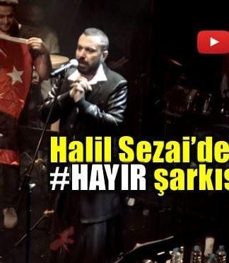 Video: Halil Sezai'den olay yaratan 'Hayır' şarkısı