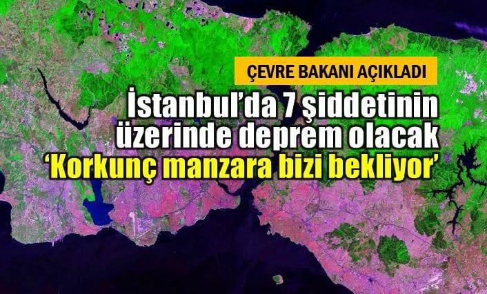 Çevre ve Şehircilik Bakanı Mehmet Özhaseki, İstanbul'da 7 şiddetinin üzerinde bir deprem beklendiğini açıkladı.