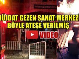 video Müjdat Gezen Sanat Merkezi böyle ateşe verilmiş