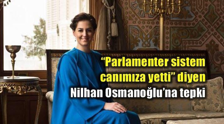 """CHP'li Özgür Özel, """"Parlamenter sistem canımıza yetti"""" diyen 2. Abdülhamid'in torunu Nilhan Osmanloğlu'na tepki gösterdi."""