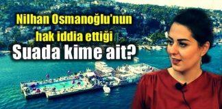 Nilhan Osmanoğlu'nun hak iddia ettiği Suada kimin?