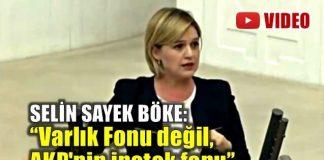 Selin Sayek Böke: Varlık Fonu değil, AKP'nin ipotek fonu video